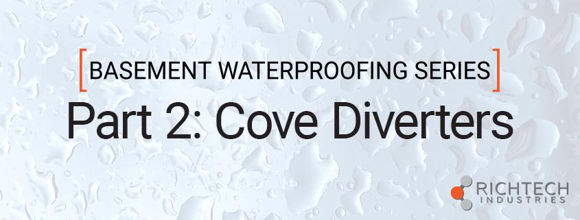 Basement Waterproofing Series Part 2: Cove Diverters